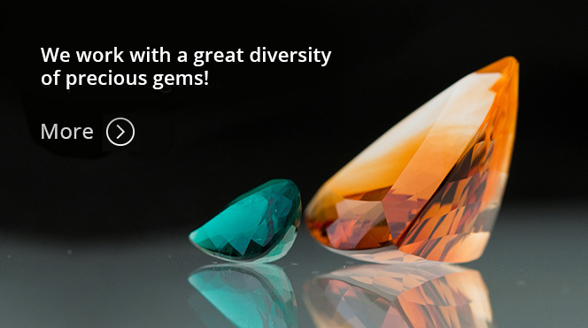 We work with a great diversity of precious gems!
